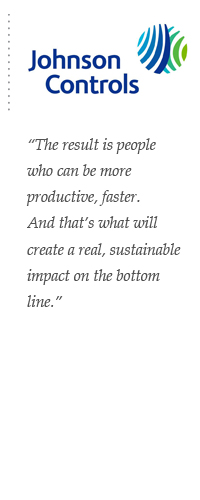 The result is people who can be more productive, faster. And that's what will create a real, sustainable impact on the bottom line.