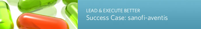 Lead & Execute Better - Success Case: sanofi-aventis