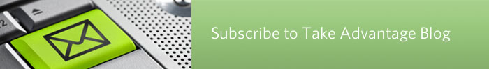 Subscribe to Take Advantage Blog