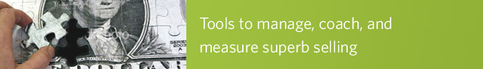 Tools to manage, coach and measure superb selling