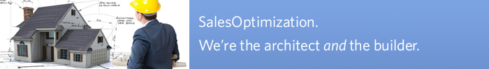 SalesOptmization: We're the architect and the builder.