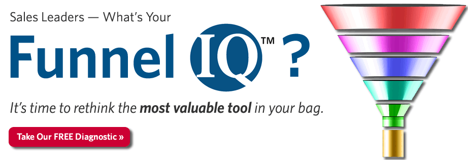 Sales Leaders - What's Your Funnel IQ? Free diagnostic!