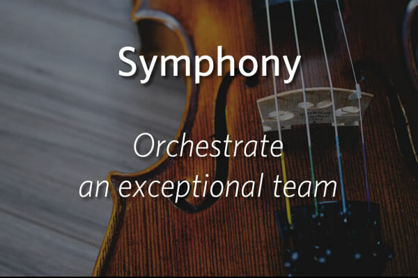 Symphony - Orchestrate an exceptional team
