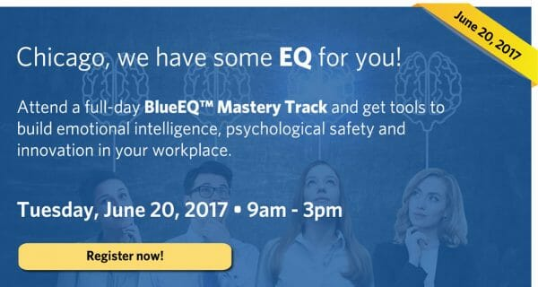 Attend the BlueEQ Mastery Track workshop on Tuesday, June 20, 2017, in Chicago
