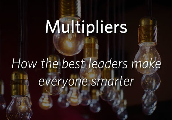 multipliers how the best leaders make everyone smarter pdf