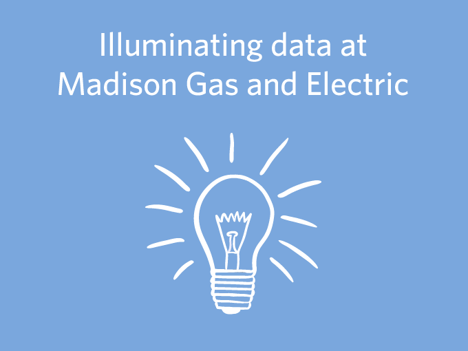 Illuminating data at Madison Gas and Electric