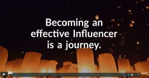 Becoming an effective influencer is a journey - video screenshot