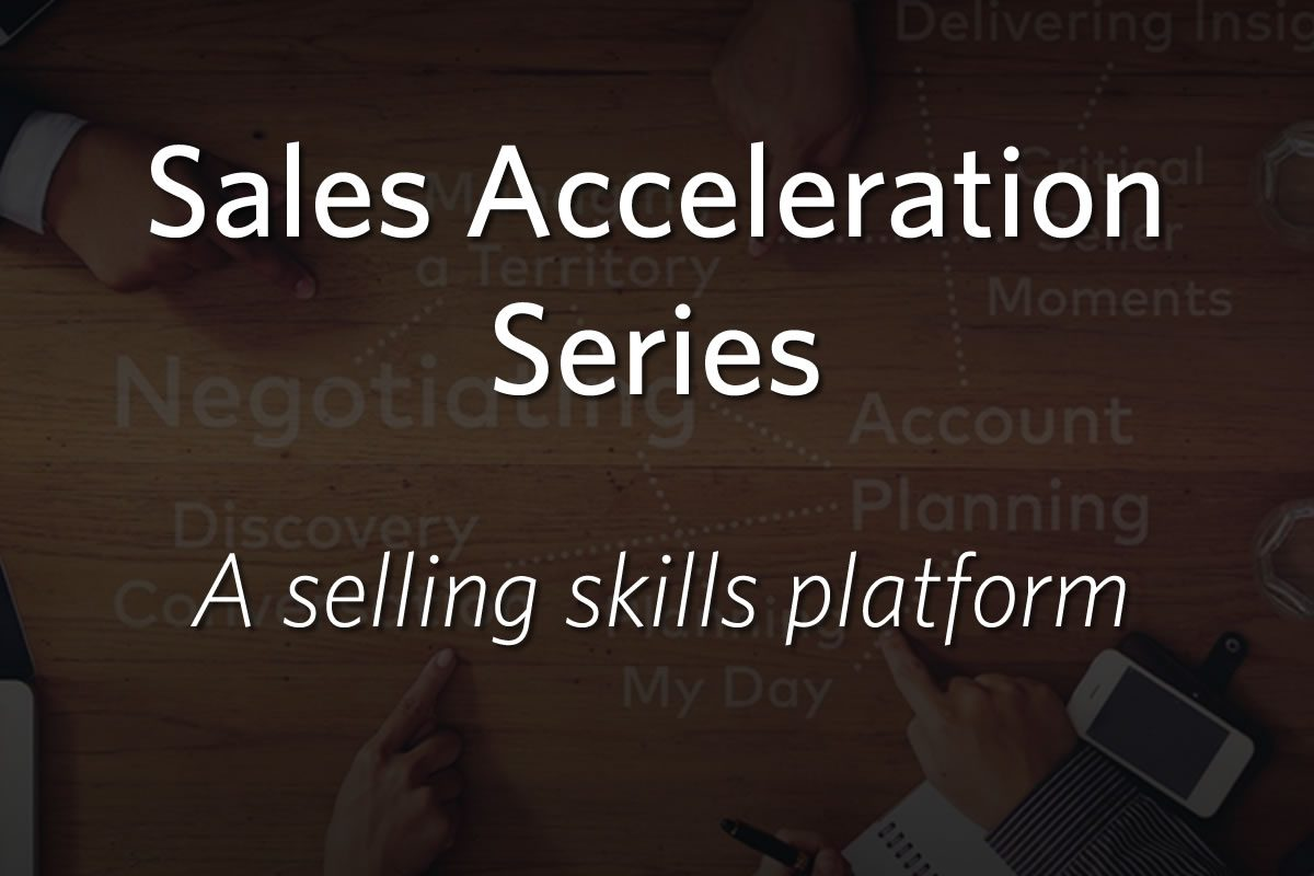 Sales Acceleration Series - A selling skills platform