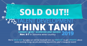 The Talent Development Thibnk Tank conference is SOLD OUT!