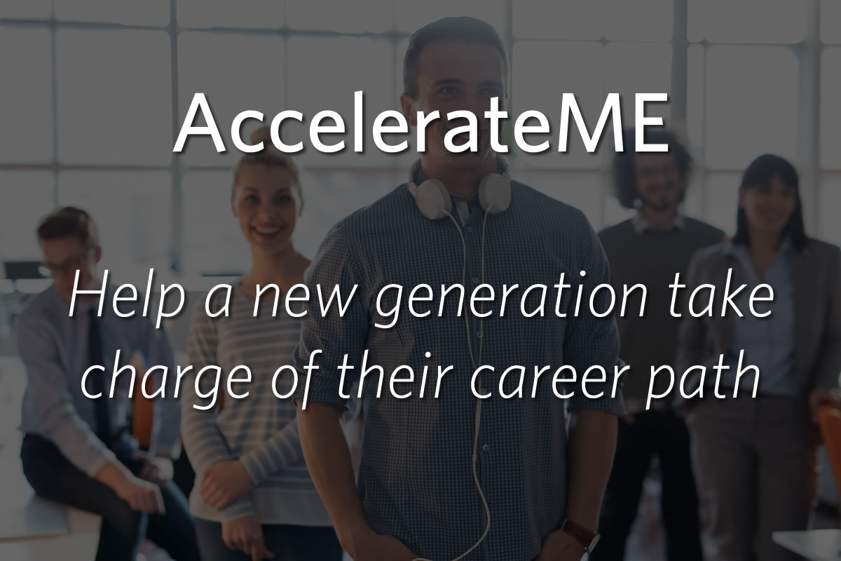 AccelerateME - Halp a new generation take charge of their career papth