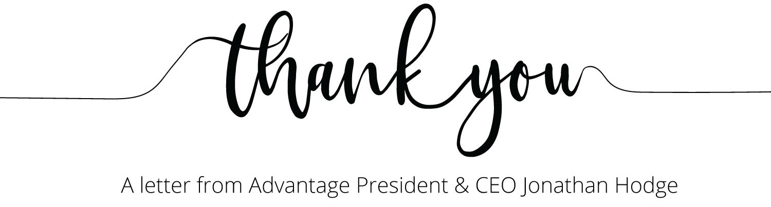 Thank You - A letter from Advantage President & CEO Jonathan Hodge