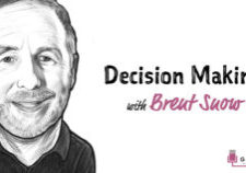 Advantage thought leader Brent Snow talks about decision-making on the Good Life podcast with Sean Murray