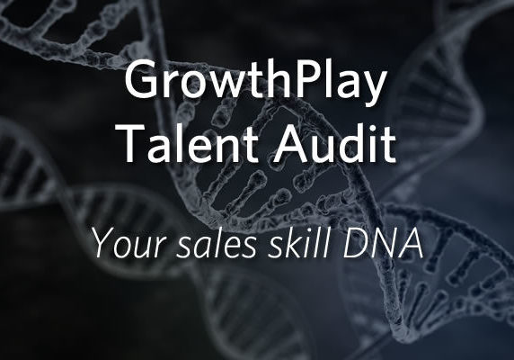 GrowthPlay Talent Audit - Your sales skill DNA