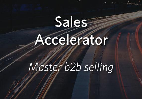 Sales Accelerator - Master B2B selling