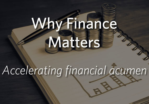 Why Finance Matters - Accelerating financial acumen